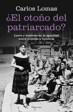 portada El Otoño del Patriarcado?  Luces y Sombras de la Igualdad Entre Mujeres y Hombres (Atalaya)
