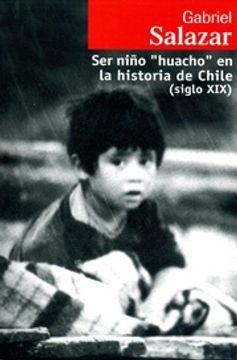 """portada Ser Niño """"Huacho"""" en la Historia de Chile (Siglo Xix) (Ebook)"""