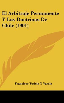 portada El Arbitraje Permanente y las Doctrinas de Chile (1901)