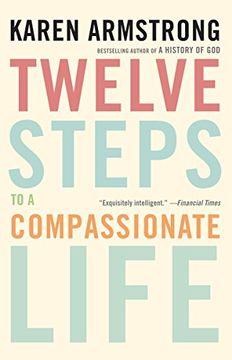 portada Twelve Steps to a Compassionate Life (libro en Inglés)