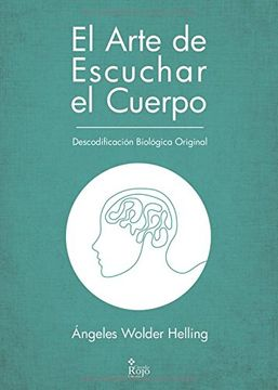portada El arte de escuchar el cuerpo: Descodificación Biológica Original