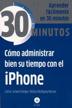 portada Cómo Administrar Bien su Tiempo con el Iphone (30 Minutos)