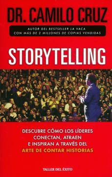 portada Storytelling. Descubre Cómo los Líderes Conectan, Atraen e Inspiran a Través del Arte de Contar Historias