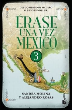 portada Erase una vez Mexico 3. Del Gobierno de Madero al Retorno del pri