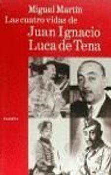 portada Las Cuatro Vidas De Juan Ignacio Luca De Tena