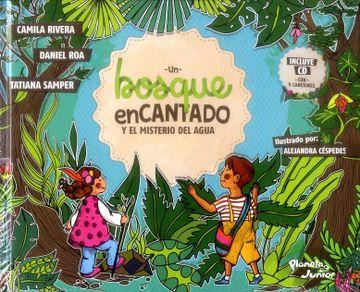 Libro Un Bosque Encantado Y El Misterio Del Agua Camila Rivera Caicedo Isbn 9789584267283 Comprar En Buscalibre