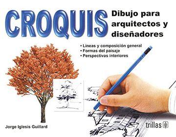 portada Croquis: Dibujo Para Arquitectos y Diseñadores (p)