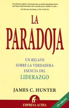 portada La Paradoja: Un Relato Sobre la Verdadera Esencia del Liderazgo (Narrativa Empresarial)