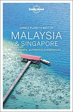 portada Lonely Planet Best of Malaysia & Singapore (Travel Guide) (libro en Inglés)