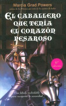 portada El Caballero que Tenia el Corazon Pesaroso (libro en CastellanoPáginas: 240Encuadernación: Rústica)