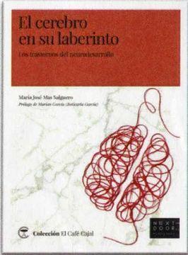 portada El Cerebro en su Laberinto: Los Trastornos del Neurodesarrollo