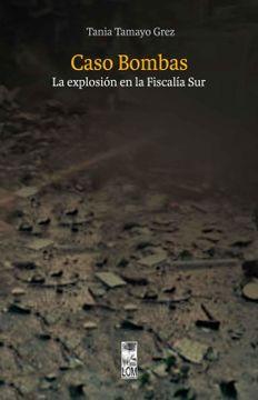 portada Caso Bombas: La Explosión en la Fiscalía Sur