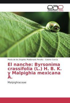 portada El nanche: Byrsonima crassifolia (L.) H. B. K. y Malpighia mexicana A: Malpighiaceae