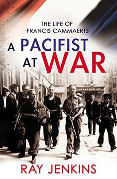 portada A Pacifist At War: The Silence of Francis Cammaerts