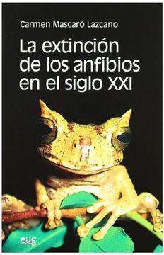 portada La Extinción de los Anfibios en el Siglo xxi (Fuera de Colección)