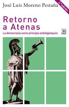 portada Retorno a Atenas: La Democracia Como Principio Antioligárquico
