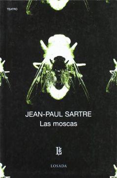 Libro Las Moscas, Jean-Paul Sartre, ISBN 9789500306492. Comprar en  Buscalibre