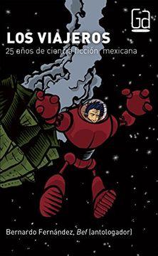 portada Viajeros, Los: 25 Años de Ciencia Ficción Mexicana