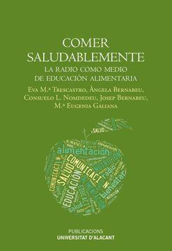 portada Comer Saludablemente: La Radio Como Medio de Educación Alimentaria (Monografías)
