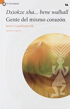 portada Dxiokze xha Bene Walhall. Gente del Mismo Corazon (Zapoteco - Español)
