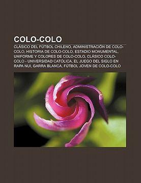 portada colo-colo: cl sico del f tbol chileno, administraci n de colo-colo, historia de colo-colo, estadio monumental, uniforme y colores
