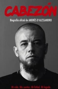 portada Cabezon Biografia Oficial de Andres D'alessandro