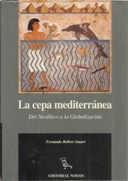 portada La Cepa Mediterránea. Del Mediterráneo Al Pacífico: Del Neolítico A La Globalización