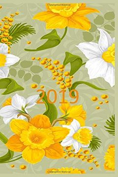 """portada 2019: 140 Page Softcover, Weekly Calendar has Both Date and Note Pages With Lines, College Rule Composition (6"""" x 9 """") Yellow Daffodils (libro en inglés)"""