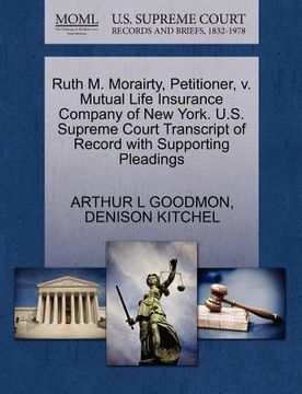 portada ruth m. morairty, petitioner, v. mutual life insurance company of new york. u.s. supreme court transcript of record with supporting pleadings