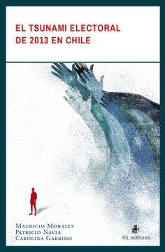 portada EL TSUNAMI ELECTORAL DE 2013 EN CHILE