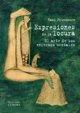 portada Expresiones de la Locura: El Arte de los Enfermos Mentales