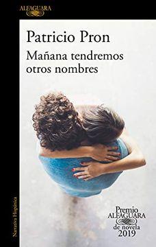portada Mañana Tendremos Otros Nombres (Premio Alfaguara de Novela 2019)