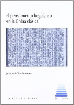 portada Pensamiento Linguistico en la China Clasica, el (Interlingua (Comares))