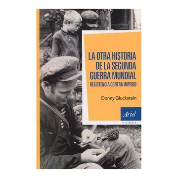 portada La Otra Historia de la Segunda Guerra Mundial