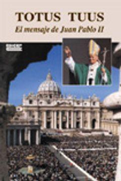 portada Totus Tuus : el mensaje de Juan Pablo II