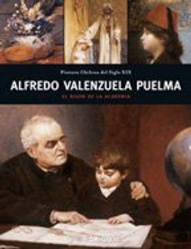 portada Alfredo Valenzuela Puelma: El Rigor de La Academia