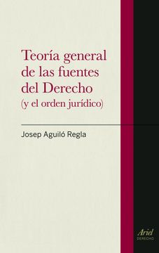 portada Teoría General de las Fuentes del Derecho: Y el Orden Jurídico