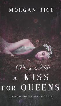 portada A Kiss for Queens (a Throne for Sisters-Book Six) (libro en inglés)