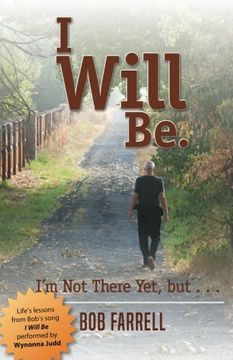 portada I Will Be: I'm Not There Yet, But ...