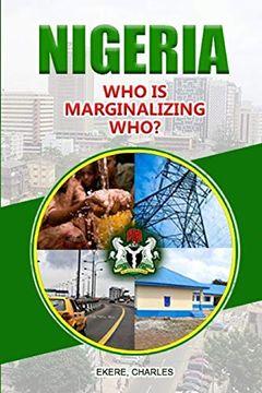 portada Nigeria who is Marginalizing Who? (libro en inglés)