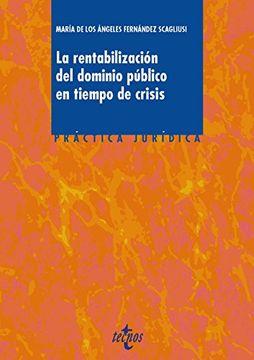 portada LA RENTABILIZACIÓN DEL DOMINIO PÚBLICO EN TIEMPOS DE CRISIS: ¿NUEVAS TENDENCIAS COYUNTURALES O DEFINITIVAS?