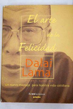 Libro El Arte De La Felicidad Dalai Lama Isbn 52550971 Comprar En Buscalibre