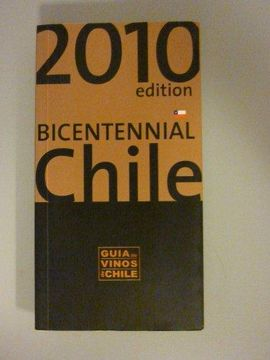 portada GUIA DE VINOS DE CHILE, 2010 EDITION, BICENTENNIAL CHILE