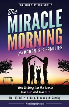 portada The Miracle Morning for Parents and Families: How to Bring Out the Best in Your KIDS and Your SELF (The Miracle Morning Book Series) (Volume 6)
