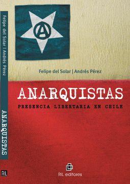 portada Anarquistas. Presencia Libertaria en Chile