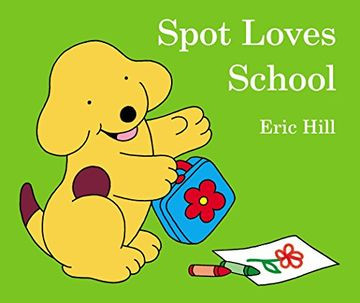 portada Spot Loves School (libro en Inglés)