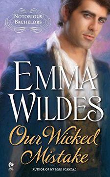 portada Our Wicked Mistake: Notorious Bachelors (libro en Inglés)
