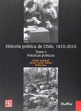 portada Historia Política de Chile, 1810-2010. Tomo i: Prácticas Políticas
