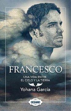 portada Francesco una Vida Entre el Cielo y la Tierra