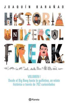 portada Historia Universal Freak  (Desde el big Bang Hasta la Guillotina un Relato Historico a tr